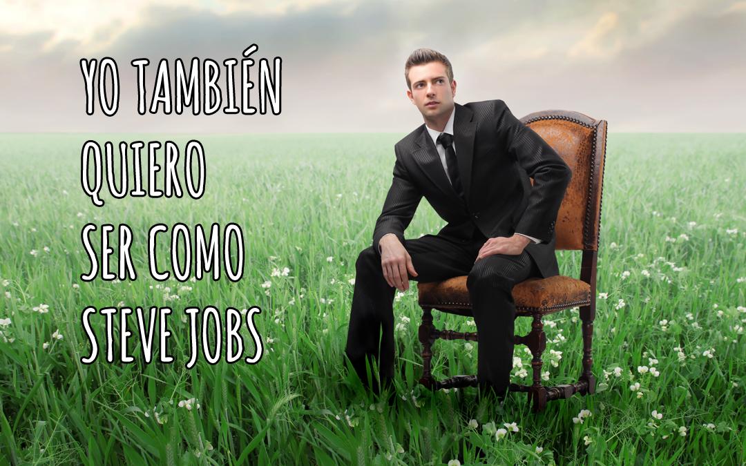 Quiero ser tan innovador como Steve Jobs