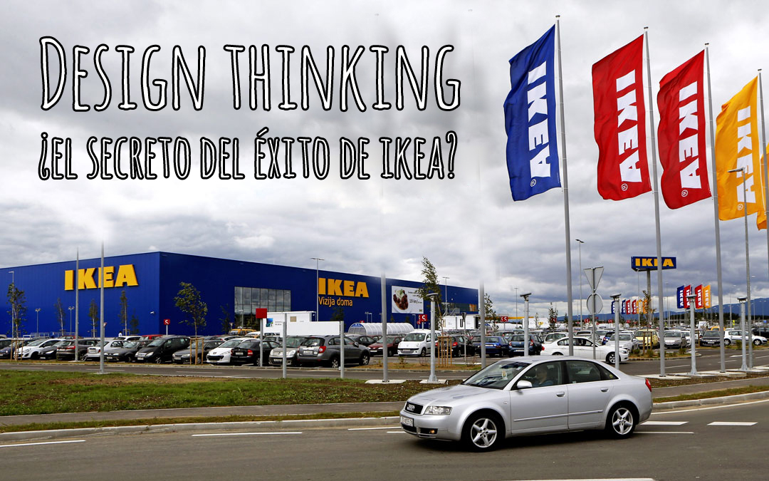 Casos de éxito de Design Thinking: aprendiendo de Ikea
