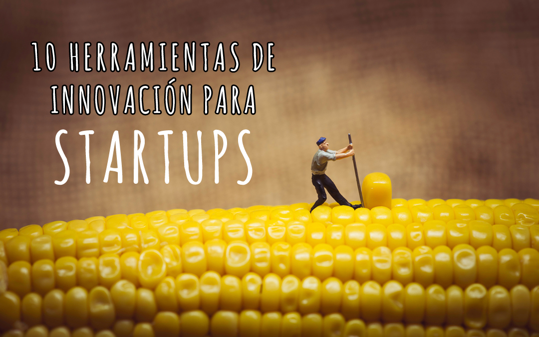 10 Herramientas de innovación imprescindibles para emprendedores